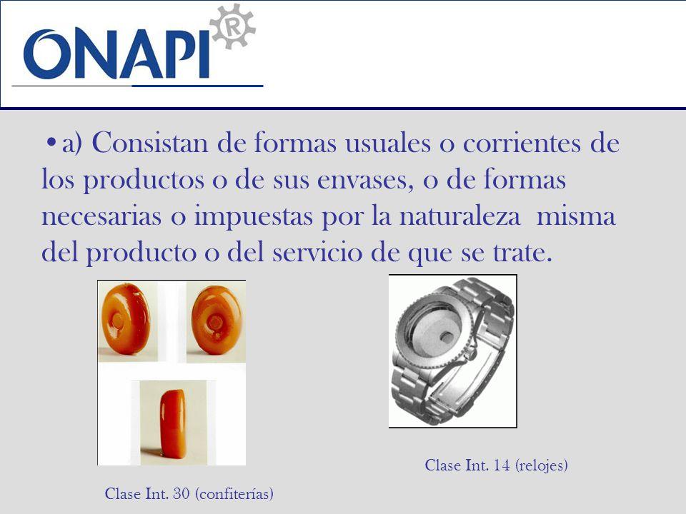a) Consistan de formas usuales o corrientes de los productos o de sus envases, o de formas necesarias o impuestas por la naturaleza misma del producto