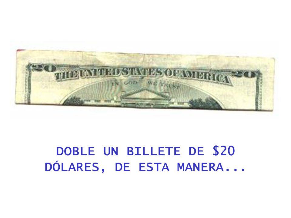 DOBLE UN BILLETE DE $20 DÓLARES, DE ESTA MANERA...