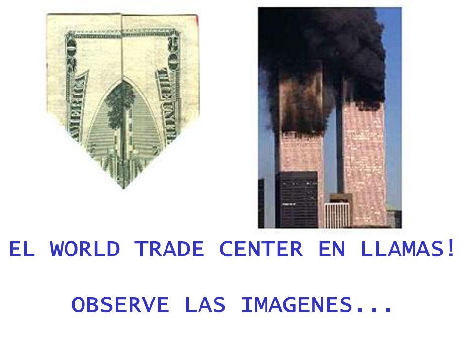 EL WORLD TRADE CENTER EN LLAMAS! OBSERVE LAS IMAGENES...