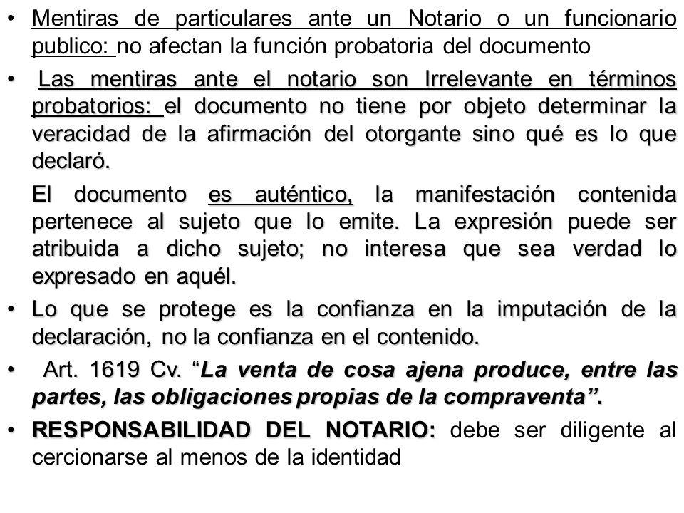 Mentiras de particulares ante un Notario o un funcionario publico: no afectan la función probatoria del documento Las mentiras ante el notario son Irr