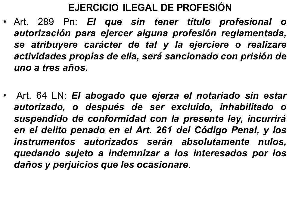 EJERCICIO ILEGAL DE PROFESIÓN Art. 289 Pn: El que sin tener título profesional o autorización para ejercer alguna profesión reglamentada, se atribuyer