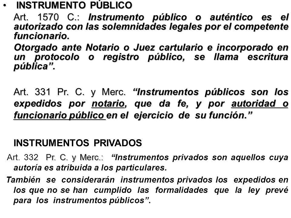 INSTRUMENTO PÚBLICO INSTRUMENTO PÚBLICO Art. 1570 C.: Instrumento público o auténtico es el autorizado con las solemnidades legales por el competente
