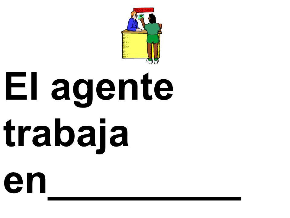 El agente trabaja en_________