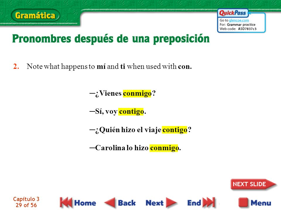 Capítulo 3 29 of 56 2.Note what happens to mí and ti when used with con.