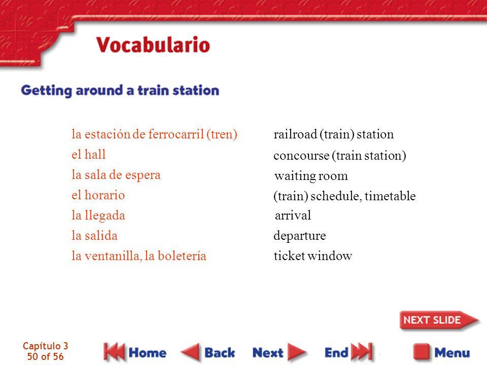 Capítulo 3 50 of 56 la estación de ferrocarril (tren) el hall la sala de espera el horario la llegada la salida la ventanilla, la boletería railroad (
