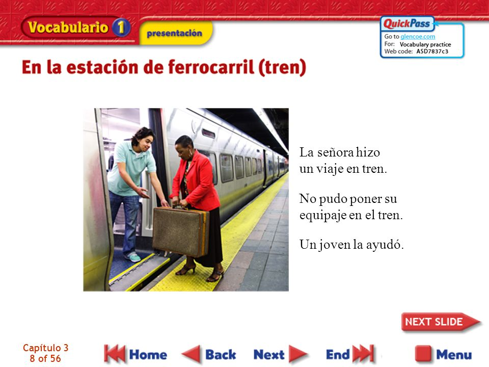 Capítulo 3 8 of 56 La señora hizo un viaje en tren. No pudo poner su equipaje en el tren. Un joven la ayudó.
