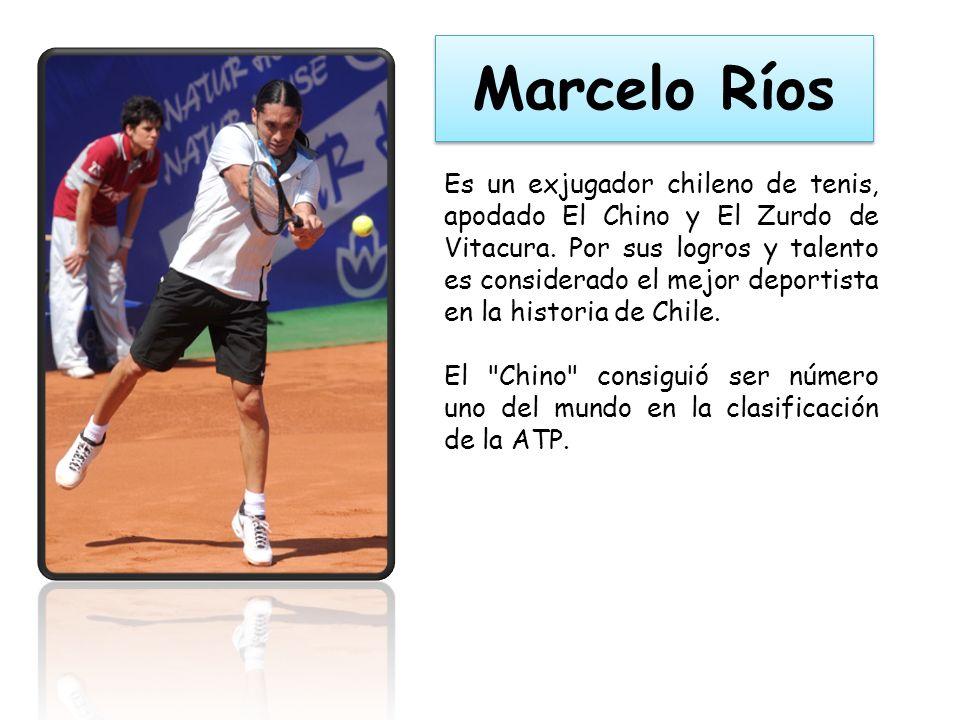 Marcelo Ríos Es un exjugador chileno de tenis, apodado El Chino y El Zurdo de Vitacura.