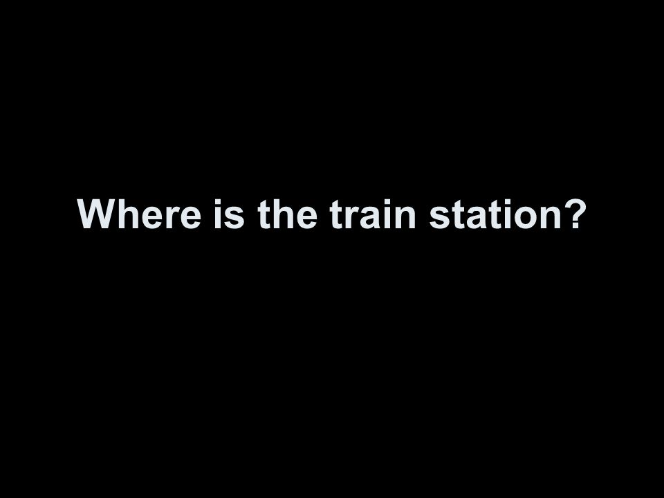 Where is the train station?