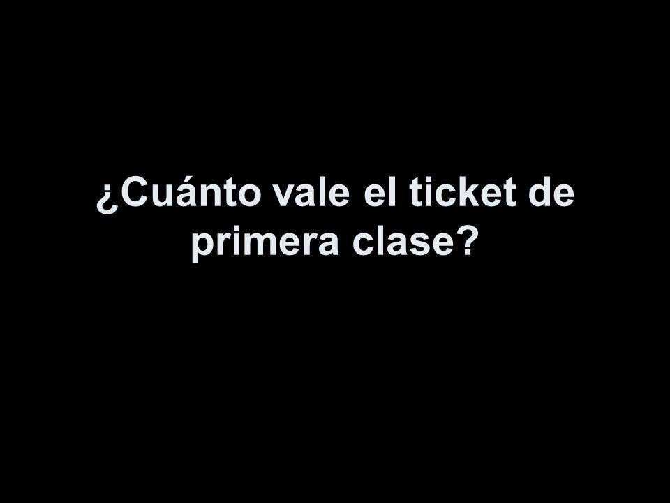 ¿Cuánto vale el ticket de primera clase