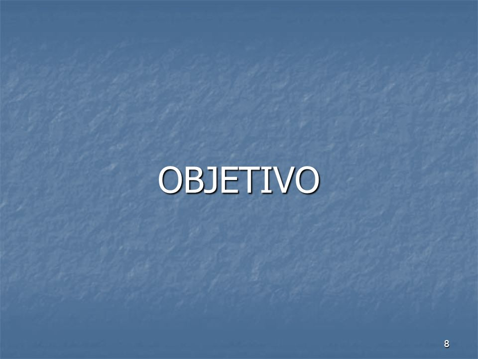 8 OBJETIVO