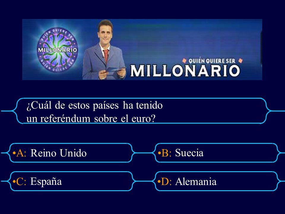 A:B: D:C: ¿Cuál de estos países ha tenido un referéndum sobre el euro? Reino Unido Suecia Alemania España