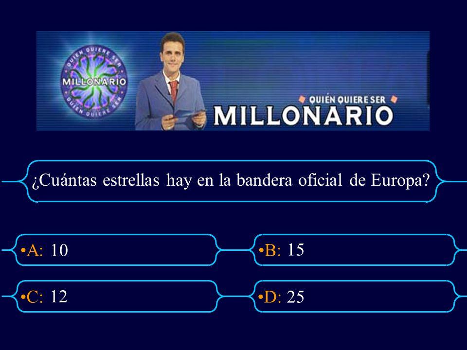 A:B: D:C: ¿Cuántas estrellas hay en la bandera oficial de Europa? 10 15 25 12