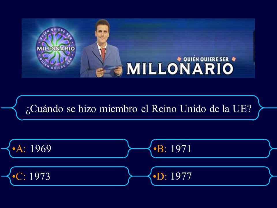 A:B: D:C: ¿Cuándo se hizo miembro el Reino Unido de la UE? 1969 1973 1971 1977