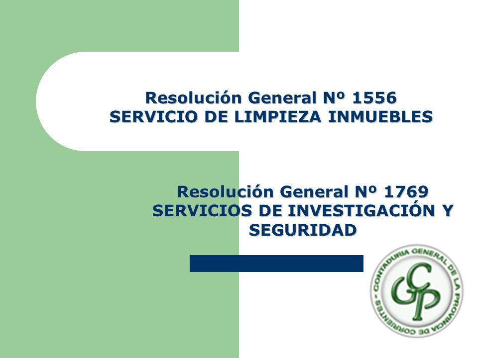 Resolución General Nº 1556 SERVICIO DE LIMPIEZA INMUEBLES Resolución General Nº 1769 SERVICIOS DE INVESTIGACIÓN Y SEGURIDAD
