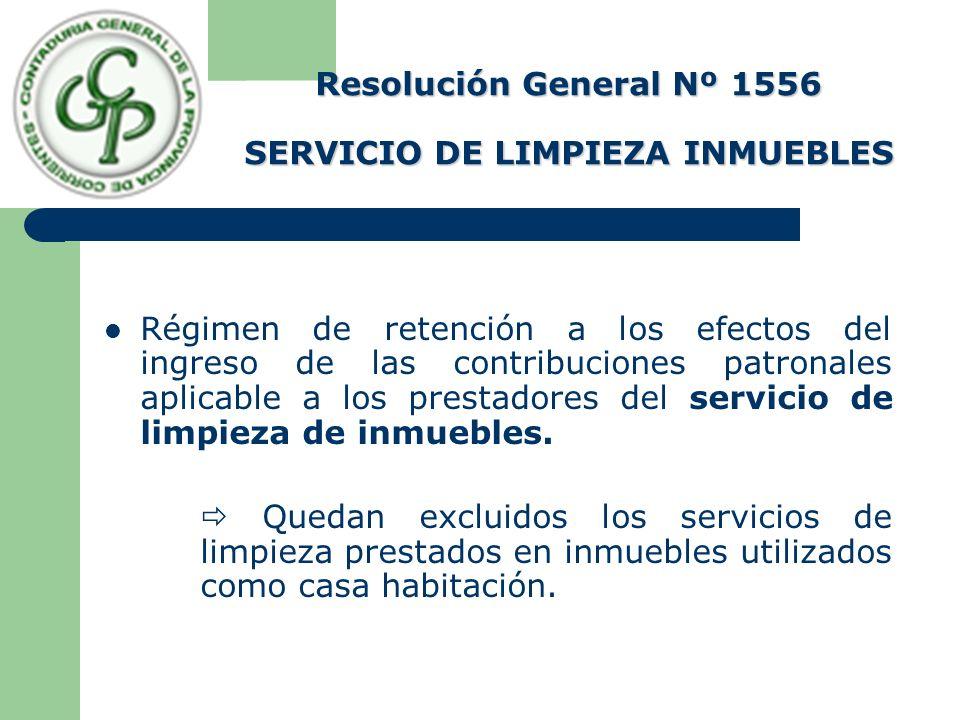 Resolución General Nº 1556 SERVICIO DE LIMPIEZA INMUEBLES Régimen de retención a los efectos del ingreso de las contribuciones patronales aplicable a
