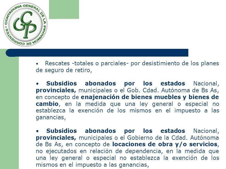 Rescates -totales o parciales- por desistimiento de los planes de seguro de retiro, Subsidios abonados por los estados Nacional, provinciales, municip