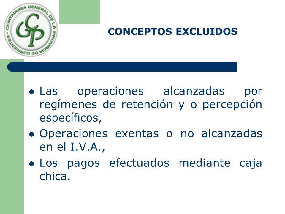 Las operaciones alcanzadas por regímenes de retención y o percepción específicos, Operaciones exentas o no alcanzadas en el I.V.A., Los pagos efectuados mediante caja chica.
