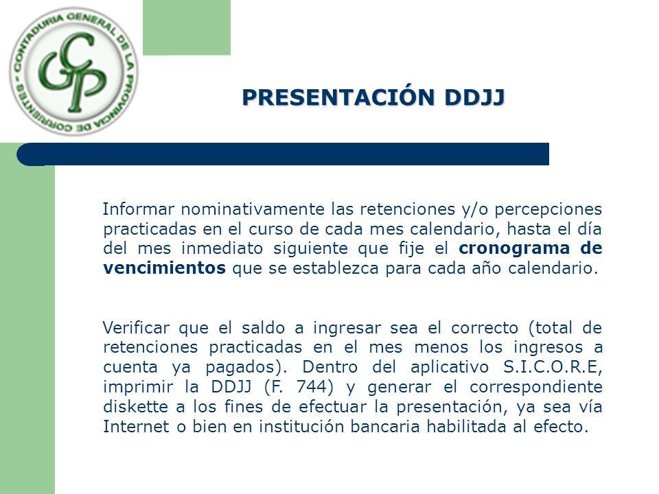 PRESENTACIÓN DDJJ Informar nominativamente las retenciones y/o percepciones practicadas en el curso de cada mes calendario, hasta el día del mes inmed