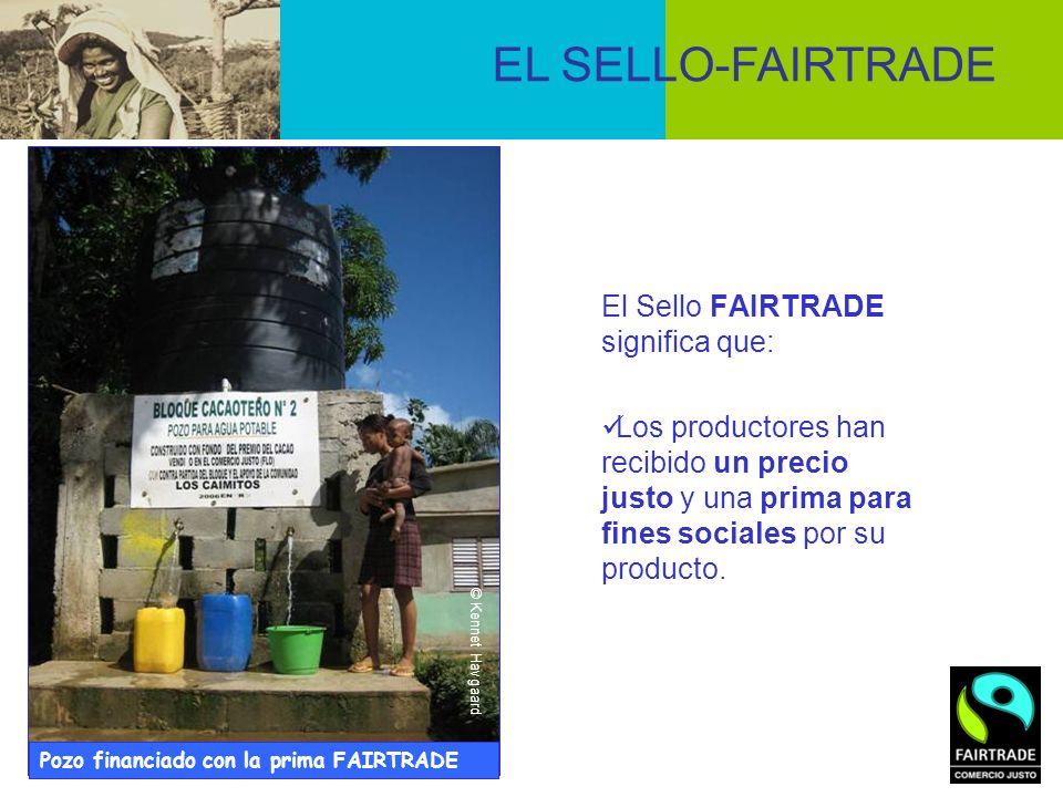 El Sello FAIRTRADE significa que: Los productores han recibido un precio justo y una prima para fines sociales por su producto. Pozo financiado con la