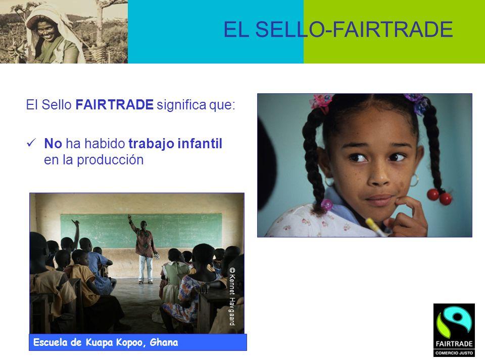 El Sello FAIRTRADE significa que: No ha habido trabajo infantil en la producción Escuela de Kuapa Kopoo, Ghana EL SELLO-FAIRTRADE © Kennet Havgaard