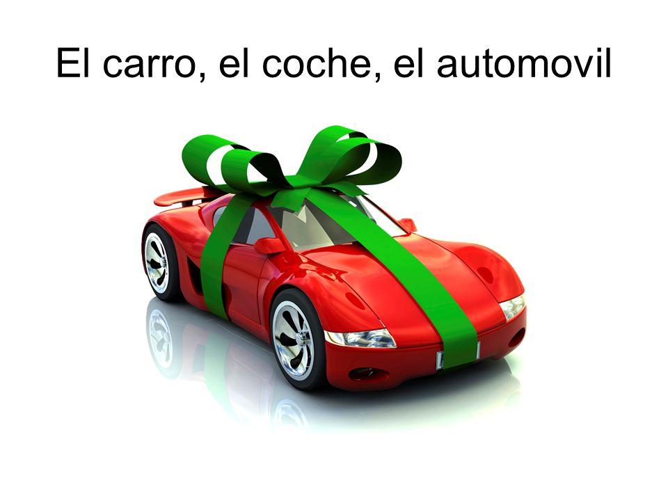 El carro, el coche, el automovil