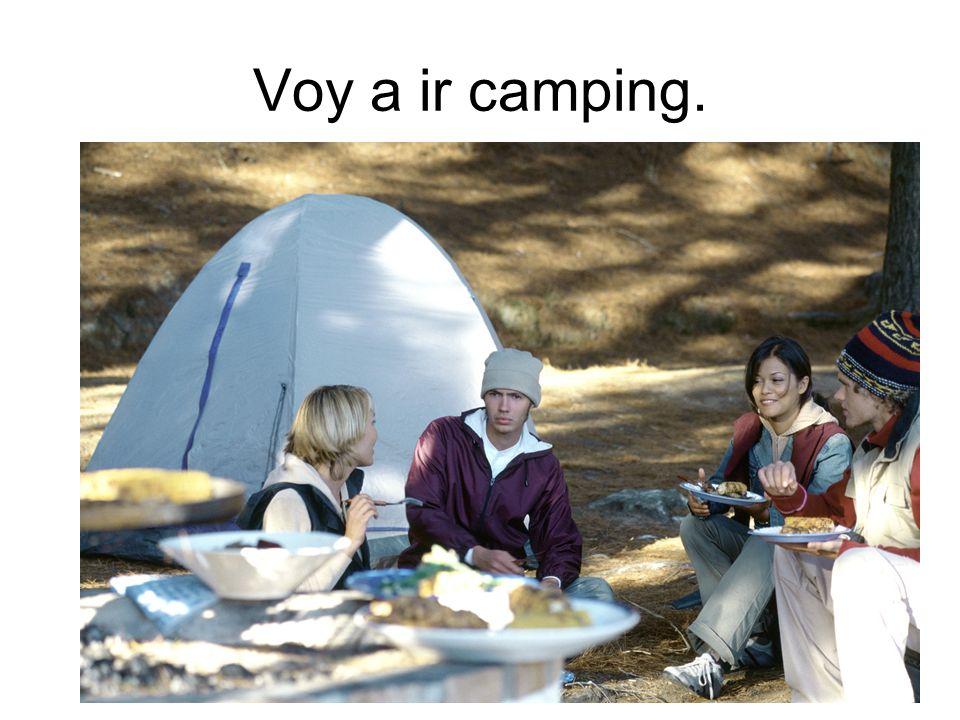 Voy a ir camping.