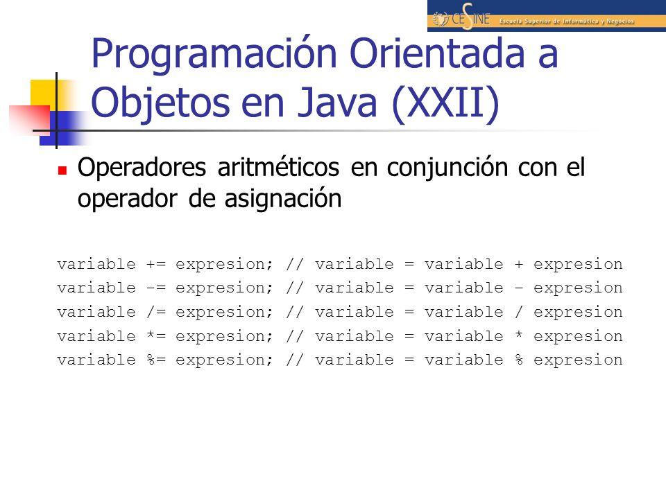 Programación Orientada a Objetos en Java (XXII) Operadores aritméticos en conjunción con el operador de asignación variable += expresion; // variable