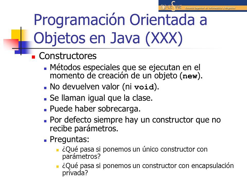 Programación Orientada a Objetos en Java (XXX) Constructores Métodos especiales que se ejecutan en el momento de creación de un objeto ( new ). No dev