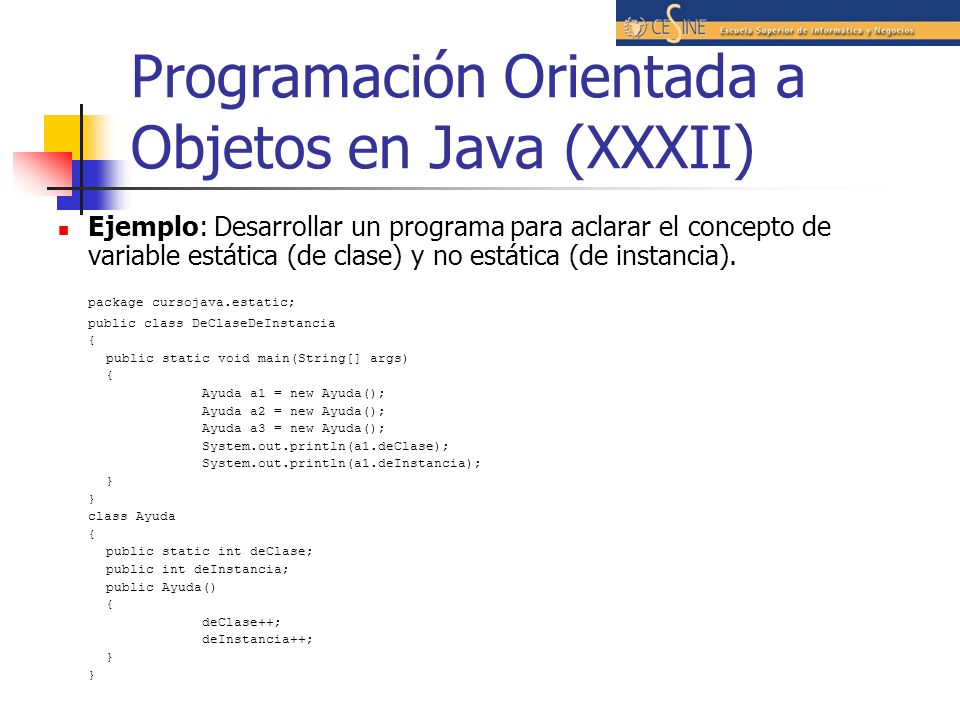Programación Orientada a Objetos en Java (XXXII) Ejemplo: Desarrollar un programa para aclarar el concepto de variable estática (de clase) y no estáti