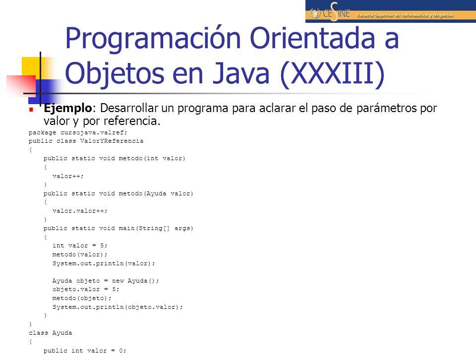 Programación Orientada a Objetos en Java (XXXIII) Ejemplo: Desarrollar un programa para aclarar el paso de parámetros por valor y por referencia. pack