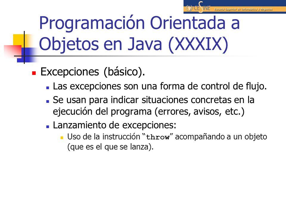 Programación Orientada a Objetos en Java (XXXIX) Excepciones (básico). Las excepciones son una forma de control de flujo. Se usan para indicar situaci
