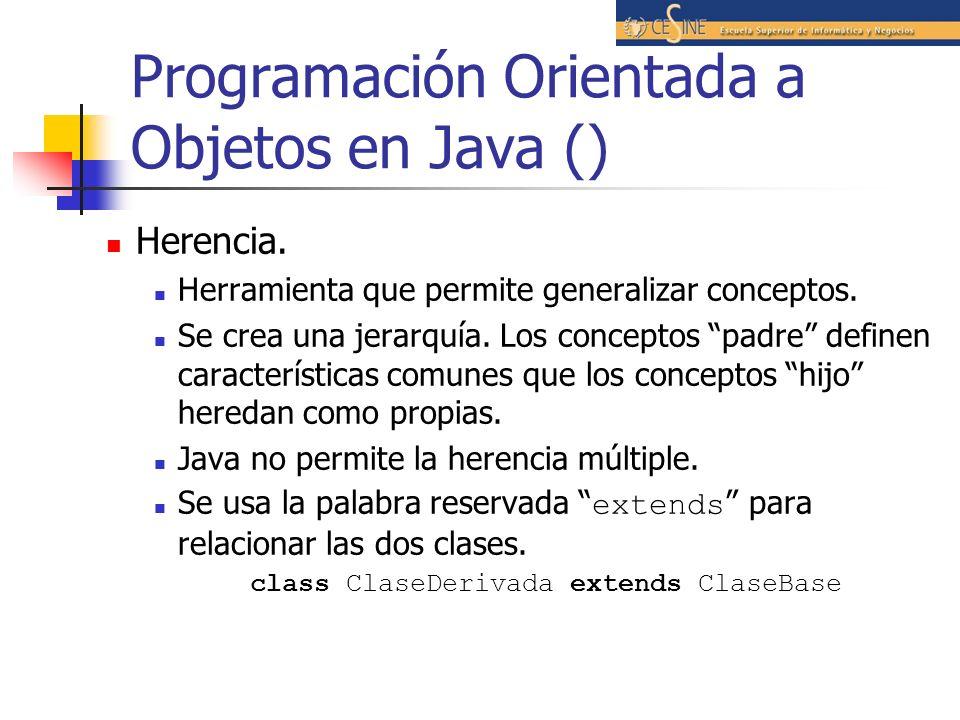 Programación Orientada a Objetos en Java () Herencia. Herramienta que permite generalizar conceptos. Se crea una jerarquía. Los conceptos padre define