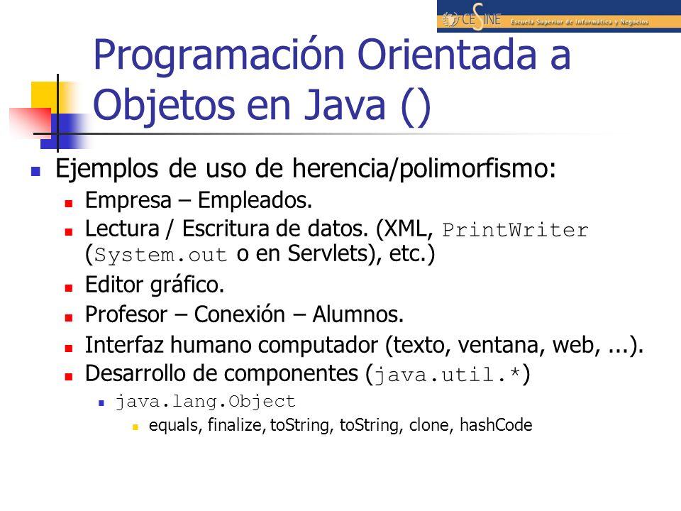Programación Orientada a Objetos en Java () Ejemplos de uso de herencia/polimorfismo: Empresa – Empleados. Lectura / Escritura de datos. (XML, PrintWr
