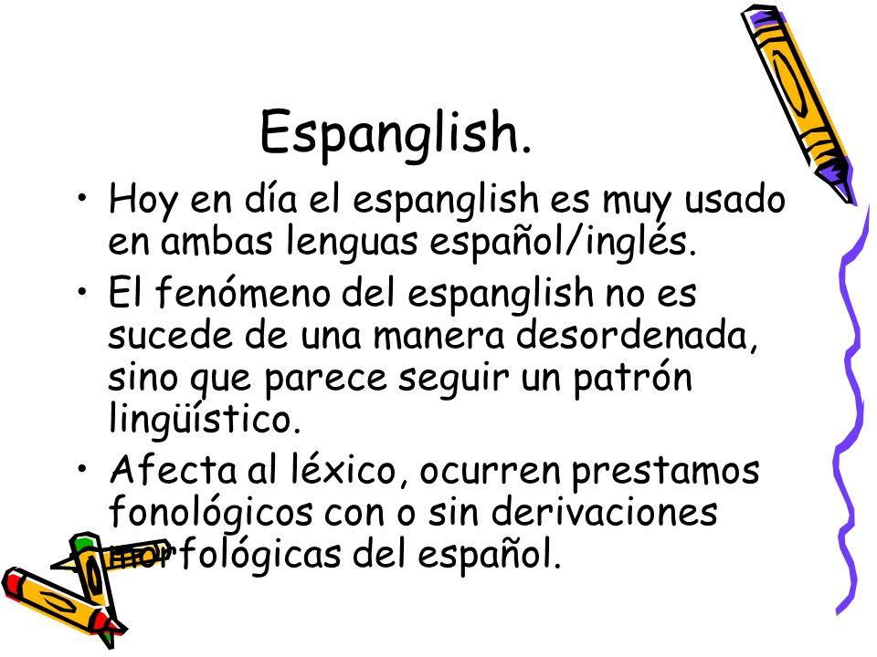 LIPSKI distingue varias manifestaciones del espanglish: -Empleo de préstamos integrados del inglés en español (troca, dar un raite, kikiar y baika, en lugar de camión, camioneta, o ranchera, llevar en coche,golpear la pelota y bicicleta).