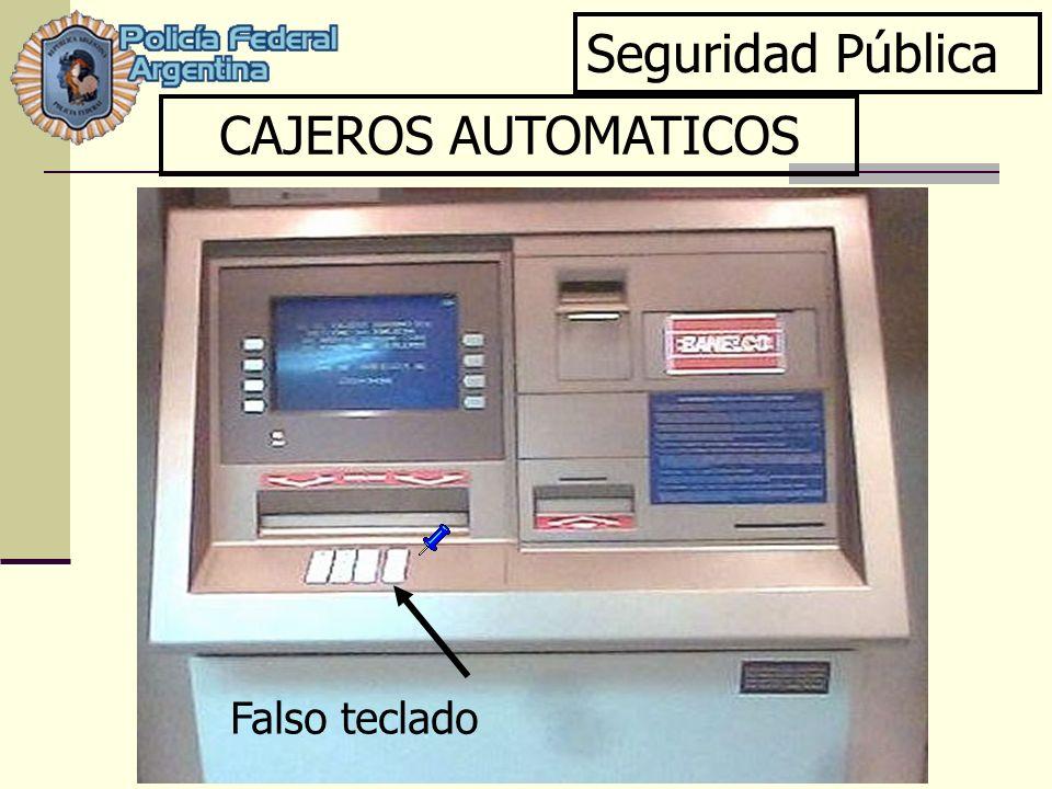 Seguridad Pública CAJEROS AUTOMATICOS Falso teclado