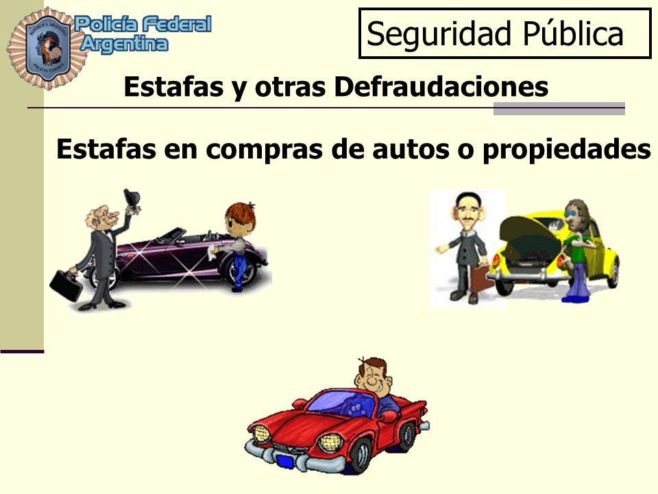 Seguridad Pública Estafas en compras de autos o propiedades Estafas y otras Defraudaciones