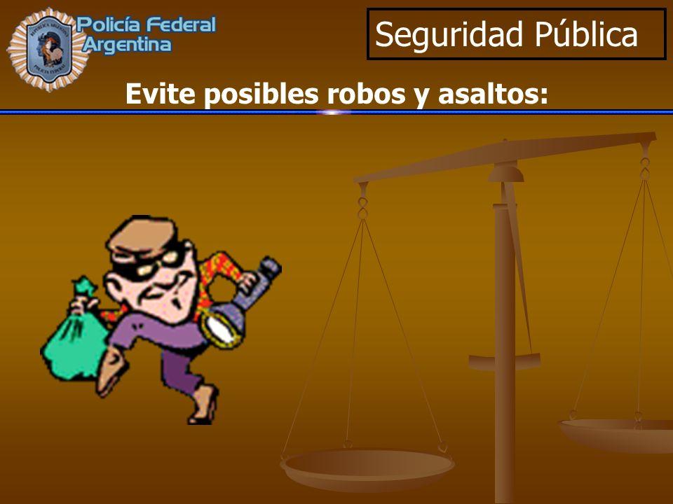 Seguridad Pública Evite posibles robos y asaltos: