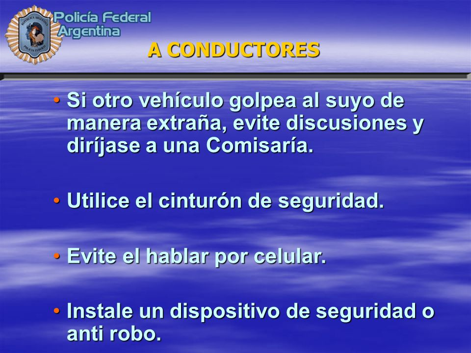 Si otro vehículo golpea al suyo de manera extraña, evite discusiones y diríjase a una Comisaría.Si otro vehículo golpea al suyo de manera extraña, evi