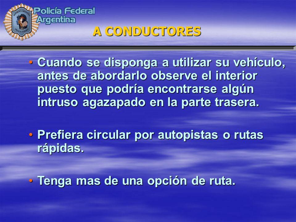 Cuando se disponga a utilizar su vehículo, antes de abordarlo observe el interior puesto que podría encontrarse algún intruso agazapado en la parte tr