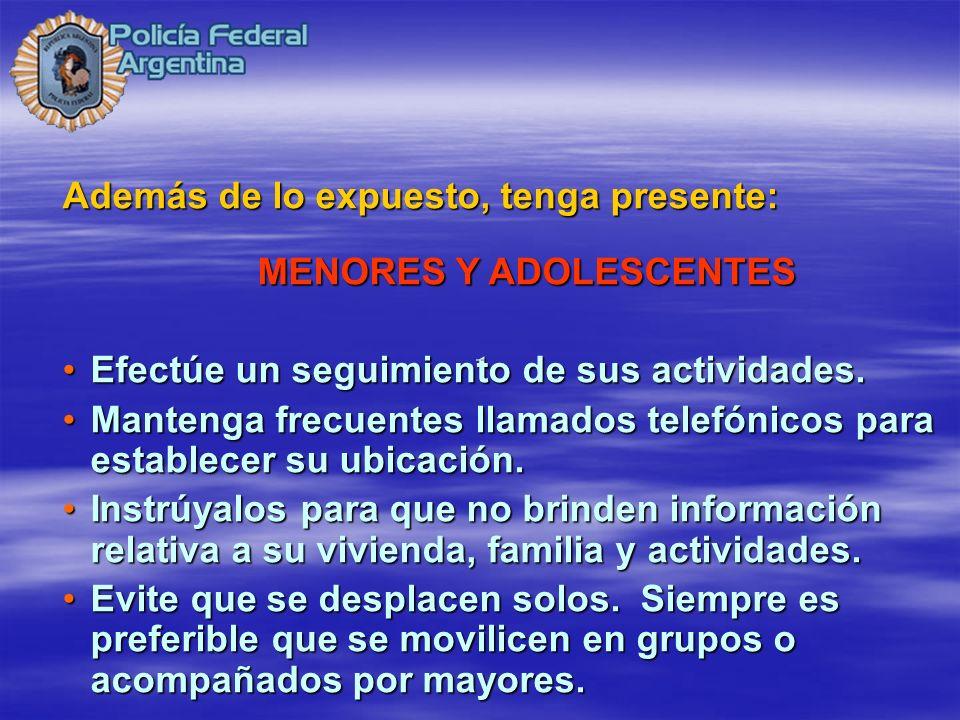 Además de lo expuesto, tenga presente: MENORES Y ADOLESCENTES Efectúe un seguimiento de sus actividades.Efectúe un seguimiento de sus actividades. Man