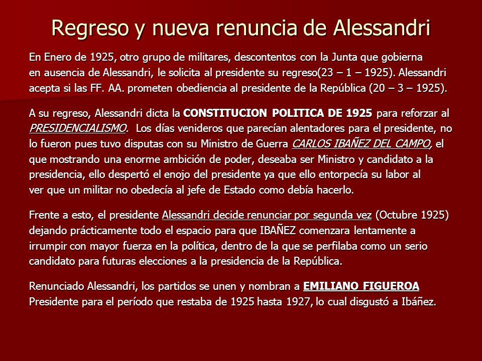 Regreso y nueva renuncia de Alessandri En Enero de 1925, otro grupo de militares, descontentos con la Junta que gobierna en ausencia de Alessandri, le