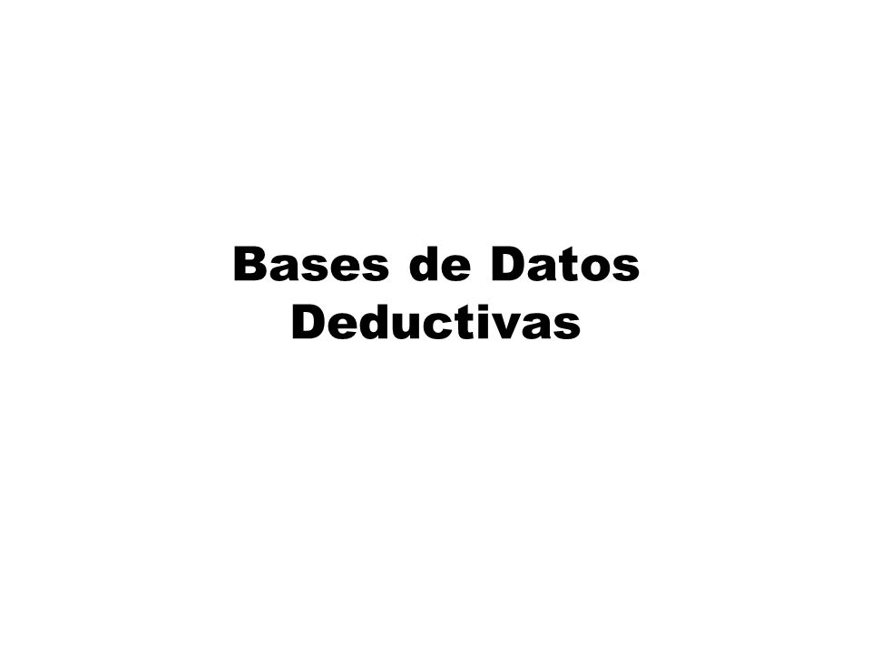 Bases de Datos Deductivas