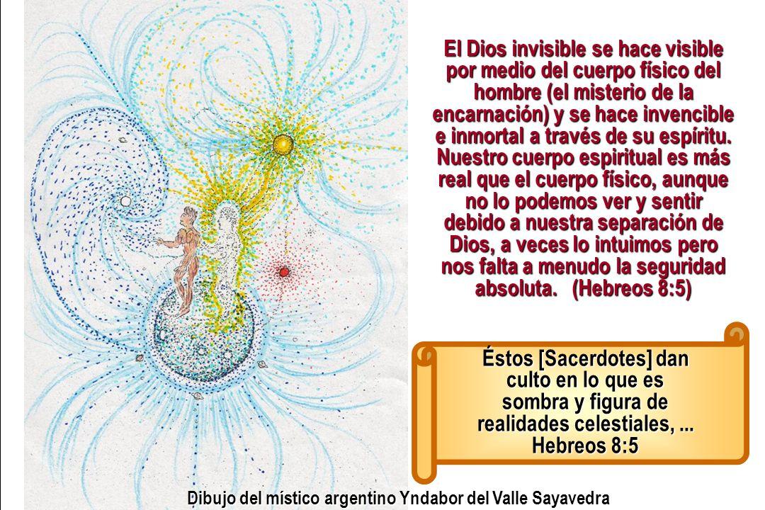El Dios invisible se hace visible por medio del cuerpo físico del hombre (el misterio de la encarnación) y se hace invencible e inmortal a través de s
