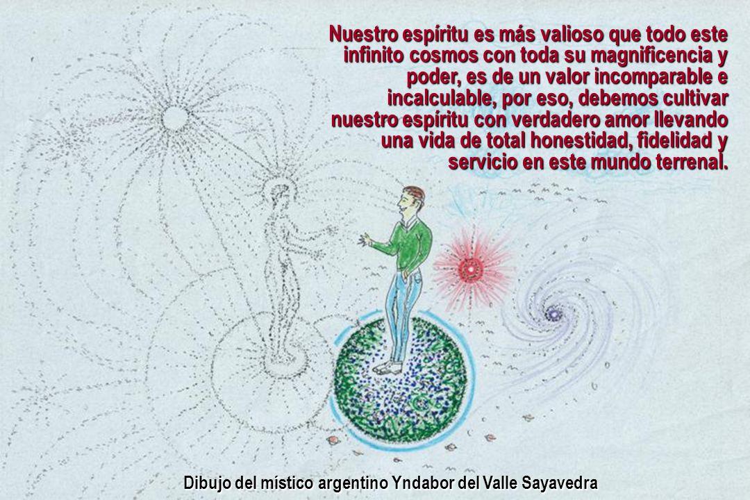 Nuestro espíritu es más valioso que todo este infinito cosmos con toda su magnificencia y poder, es de un valor incomparable e incalculable, por eso,