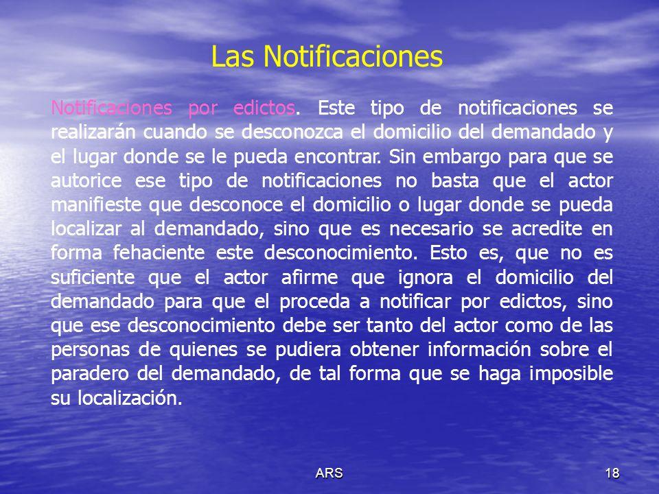 ARS18 Las Notificaciones Notificaciones por edictos. Este tipo de notificaciones se realizarán cuando se desconozca el domicilio del demandado y el lu