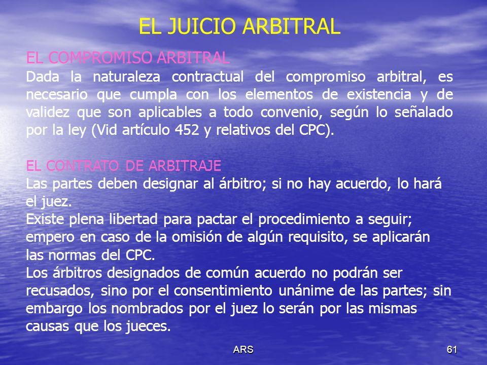 ARS61 EL COMPROMISO ARBITRAL Dada la naturaleza contractual del compromiso arbitral, es necesario que cumpla con los elementos de existencia y de vali