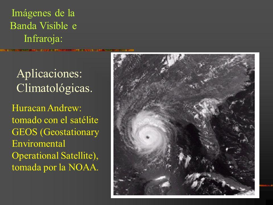Imágenes de la Banda Visible e Infraroja: Huracan Andrew: tomado con el satélite GEOS (Geostationary Enviromental Operational Satellite), tomada por l