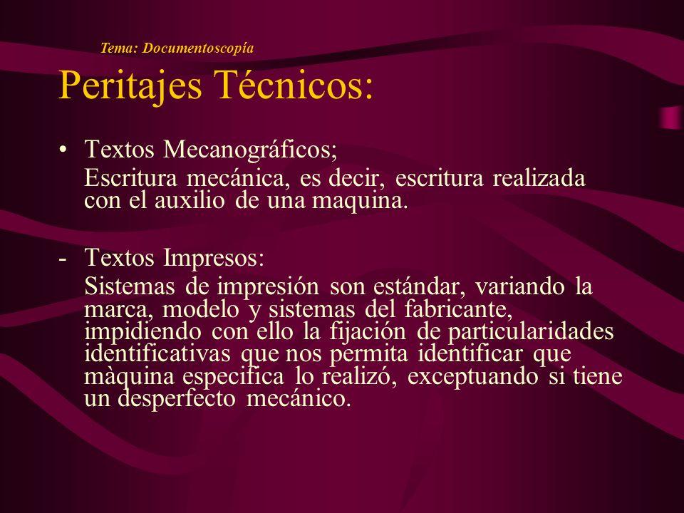 Peritajes Técnicos: Textos Mecanográficos; Escritura mecánica, es decir, escritura realizada con el auxilio de una maquina.