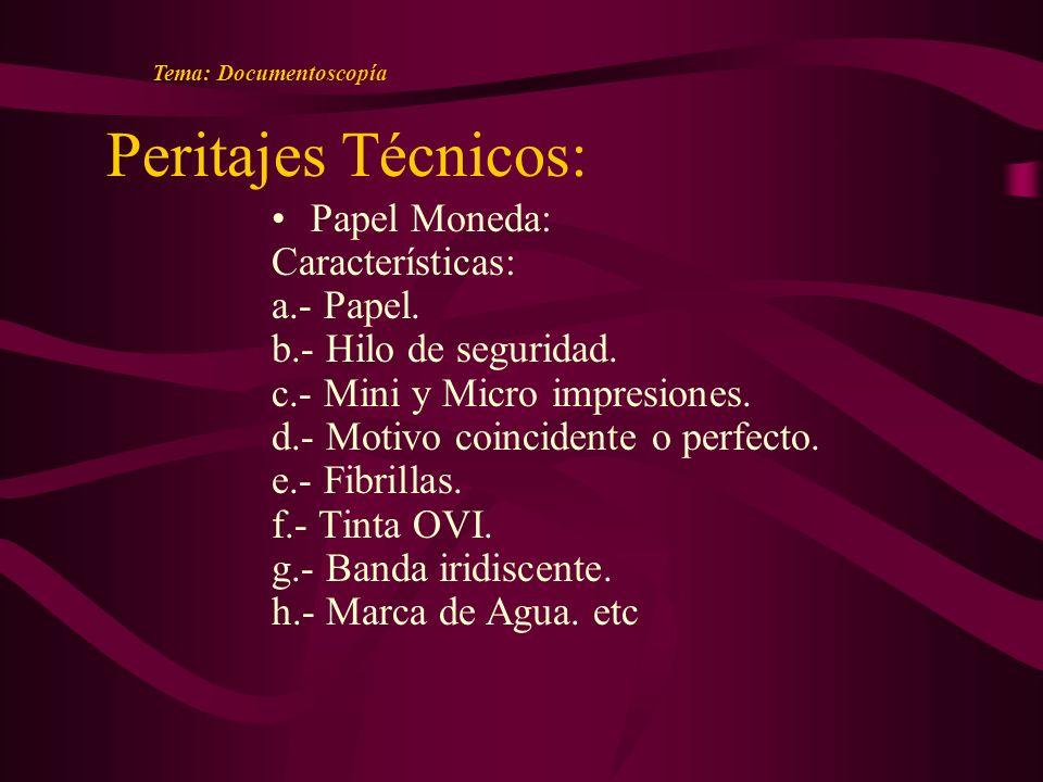 Peritajes Técnicos: Papel Moneda: Características: a.- Papel.