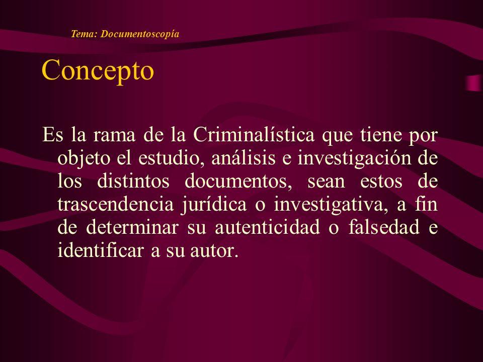 Concepto Es la rama de la Criminalística que tiene por objeto el estudio, análisis e investigación de los distintos documentos, sean estos de trascendencia jurídica o investigativa, a fin de determinar su autenticidad o falsedad e identificar a su autor.